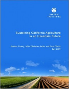 <a href=http://pacinst.org/publication/sustaining-california-agriculture-in-an-uncertain-future/>Sustaining California Agriculture in an Uncertain Future</a>