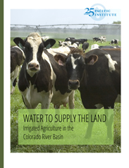 <a href=http://pacinst.org/publication/water-to-supply-the-land-irrigated-agriculture-in-the-colorado-river-basin/>Water to Supply the Land: Irrigated Agriculture in the Colorado River Basin</a>